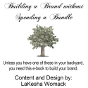 """Building a Brand without Spending a Bundle"""