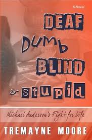 deaf dumb blind stupid